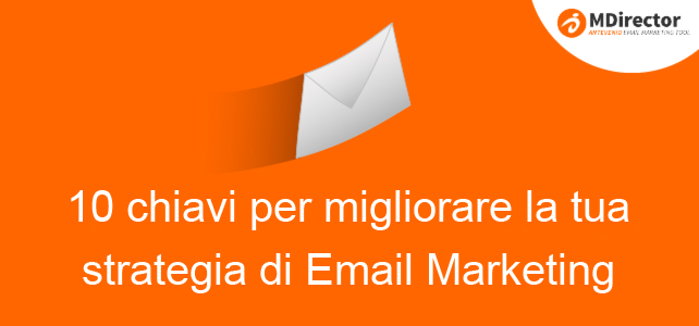 10 chiavi per migliorare la tua strategia di Email marketing