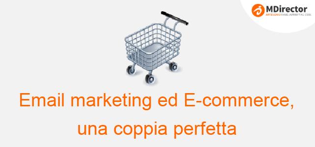 Email marketing ed E-commerce, una coppia perfetta