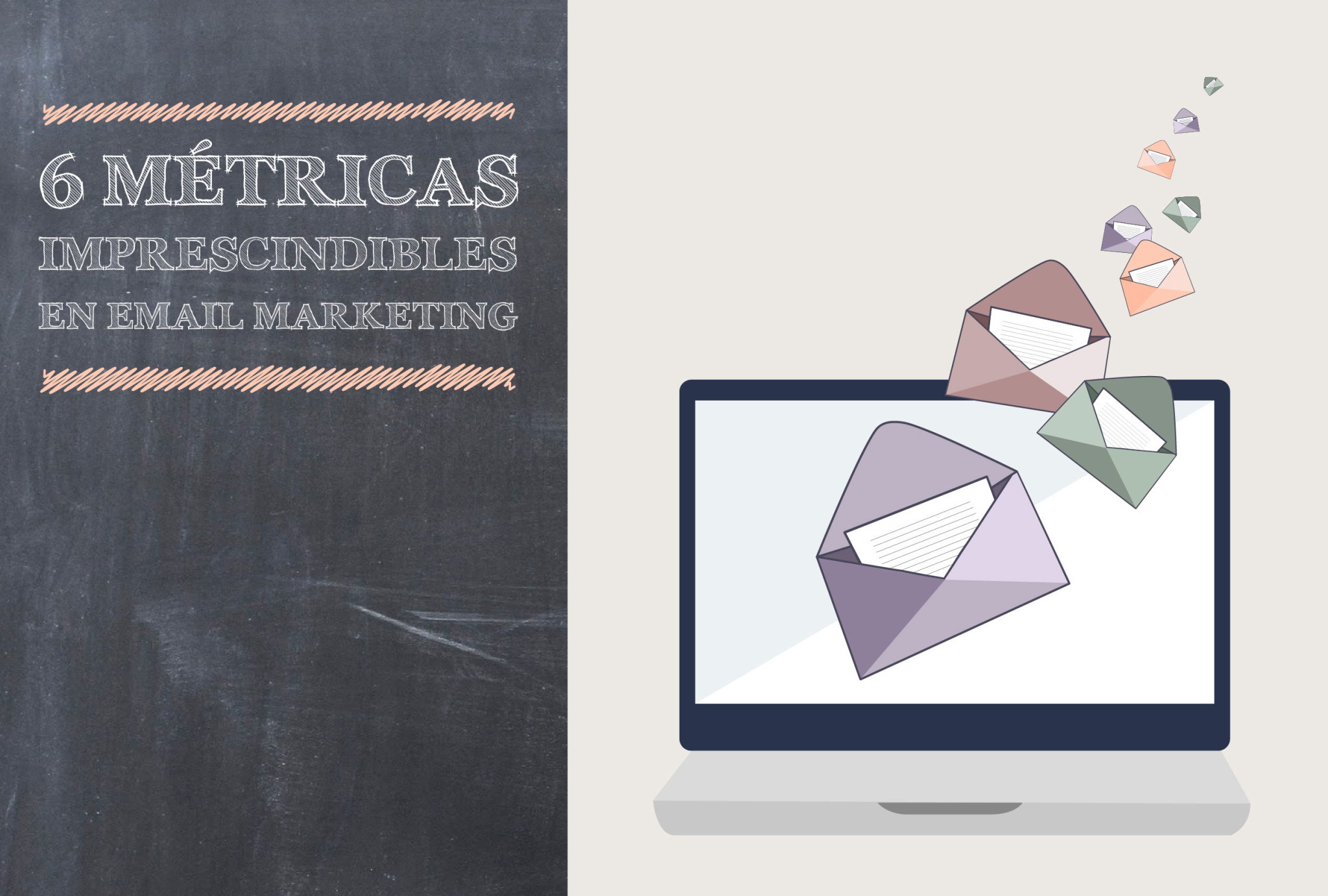 6 métricas imprescindibles en email marketing