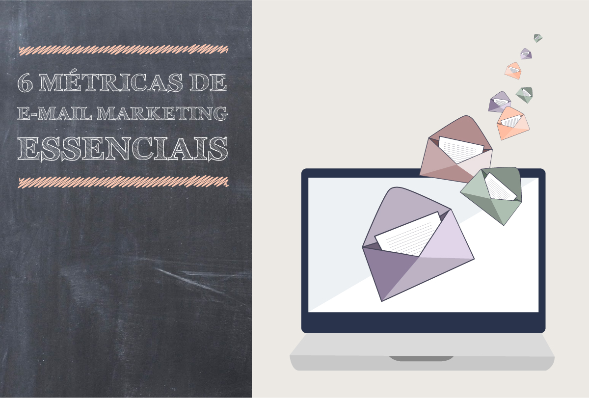 6 métricas de E-mail Marketing essenciais