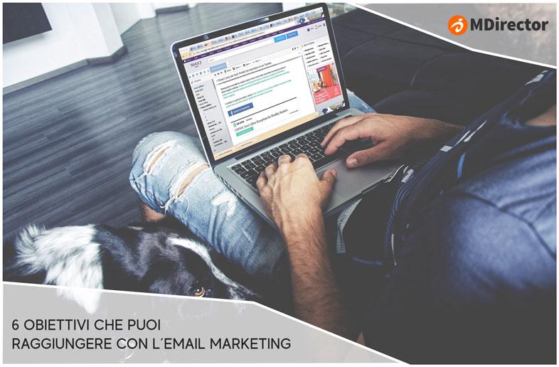 6 obiettivi che puoi raggiungere con l'email marketing